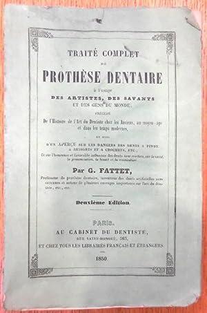 Traité Complet de Prothèse Dentaire à l'usage des artistes,des savants et...