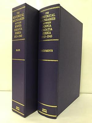The Historical Boundaries Between Bosnia, Croatia, Serbia 1815-1945: Burdett, Anita L.P. (ed.)