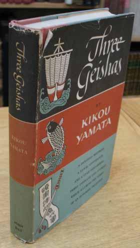 Three Geishas: Translated from French by Emma Craufurd.: Yamata Kikou