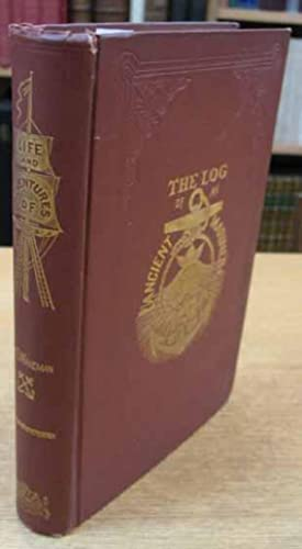 The Log of an Ancient Mariner: Being the life and adventures of Captain Edgar Wakeman, written by ...