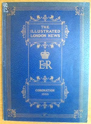 The Illustrated London News. Coronation Number of Queen Elizabeth II: With 16 color plates, 594 ...