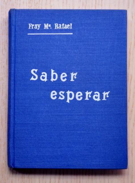 SABER ESPERAR - ARNAIZ Y BARON, Fray Mª Rafael