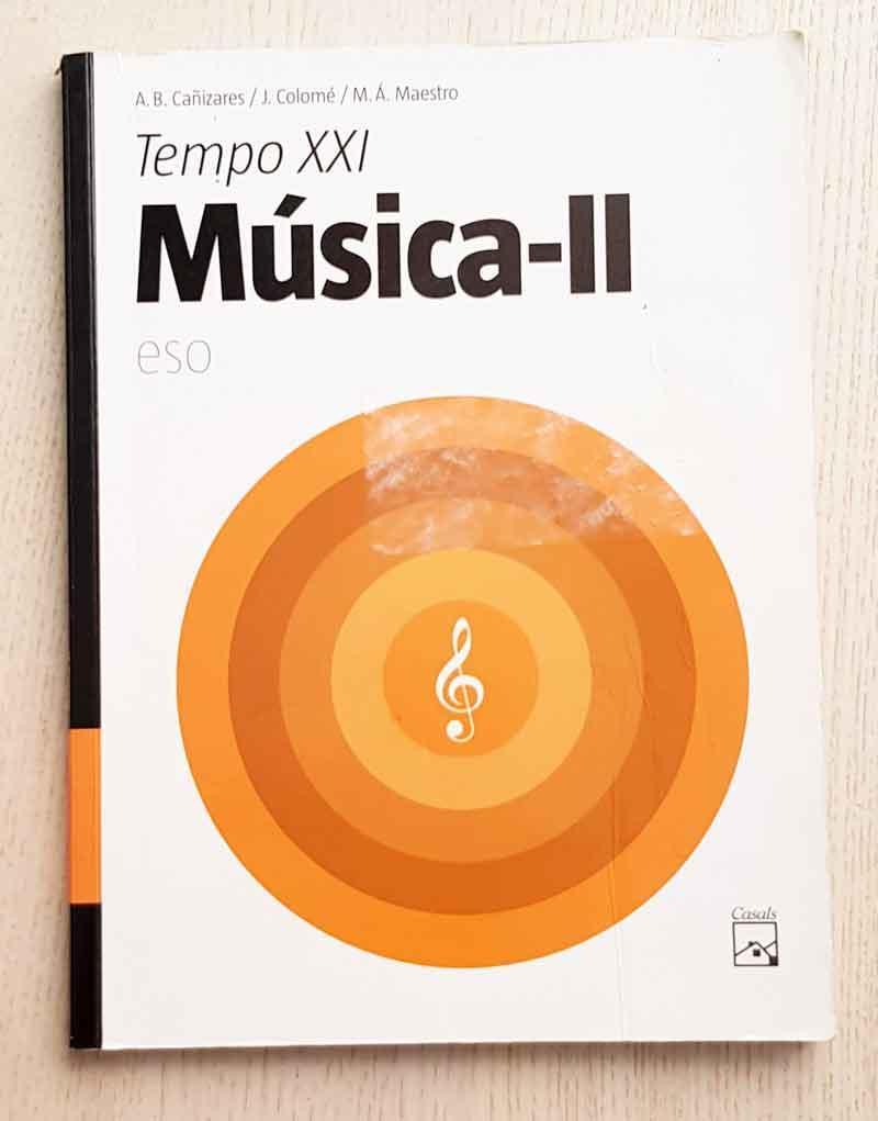 MÚSICA II. ESO. Tempo XXI. (ed. Casals) - CAÑIZAES, A.B. - COLOMÉ, J. - MAESTRO, M.A.