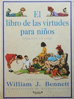EL LIBRO DE LAS VIRTUDES PARA NIÑOS: BENNETT, William J.