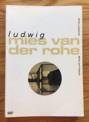 LUDWIG MIES VAN DER ROHE. Obras y Proyectos / Works and Projects. (English /Spanish)