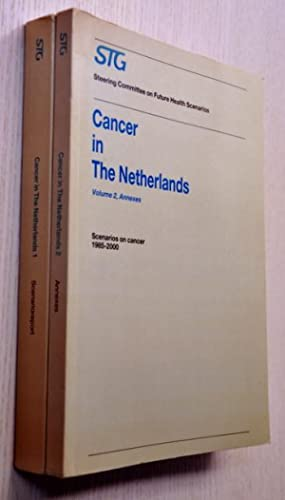 CANCER IN THE NETHERLANDS. Scenarios on cancer 1985-2000. (Volumes 1 and 2)