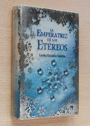 LA EMPERATRIZ DE LOS ETÉREOS: GALLEGO, Laura