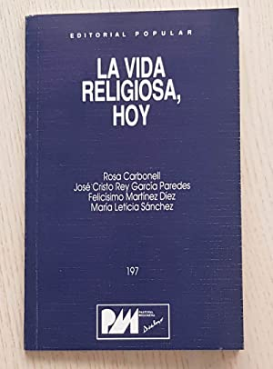 LA VIDA RELIGIOSA, HOY: CARBONEL, Rosa -