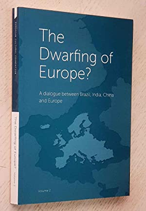 THE DWARFING OF EUROPE?. A dialogue between Brazil, India, China, and Europe. Volume 2