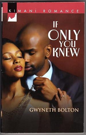 If Only You Knew (Kimani Romance): Bolton, Gwyneth