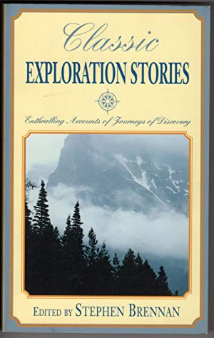 Classic Exploration Stories: Enthralling Accounts of Journeys of Discovery