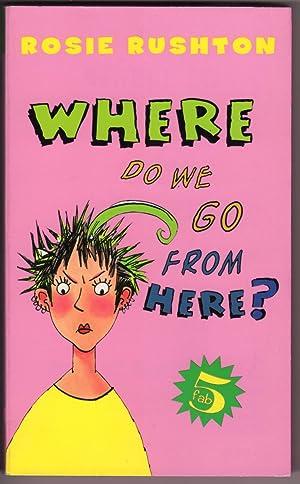 Where Do We Go from Here? (Fab: Rushton, Rosie