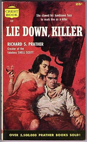LIE DOWN , KILLER: Prather, Richard S.