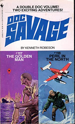 DOC SAVAGE: THE GOLDEN MAN; PERIL OF THE NORTH