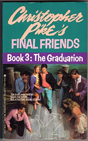 FINAL FRIENDS: Book 3: THE GRADUATION