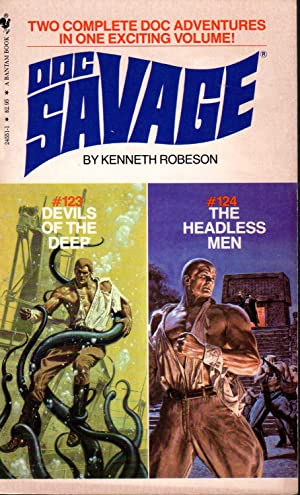 DOC SAVAGE: #123 - DEVILS OF THE DEEP; #124 - THE HEADLESS MEN