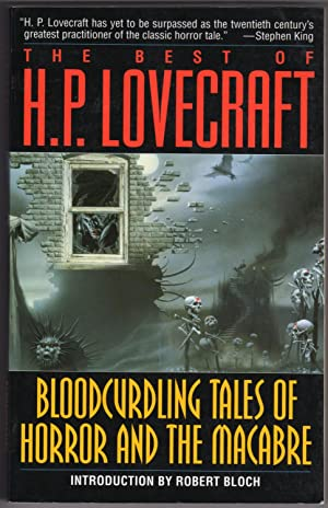 Best of H.P. Lovecraft: Bloodcurdling Tales of Horror and the Macabre