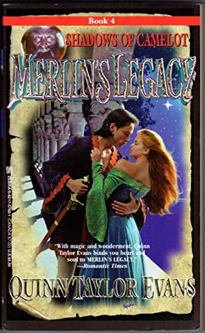MERLIN'S LEGACY: SHADOWS OF CAMELOT (Book 4): Evans, Quinn Taylor