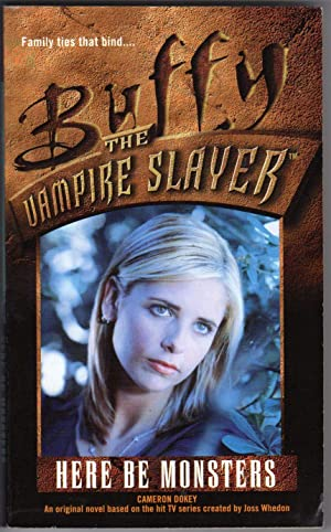 Here Be Monsters - Buffy the Vampire Slayer