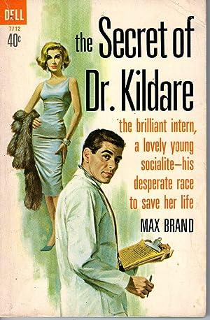 THE SECRET OF DR. KILDARE: Brand, Max