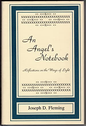 AN ANGEL'S NOTEBOOK - Reflections on the Wings of Life (Signed By Author)