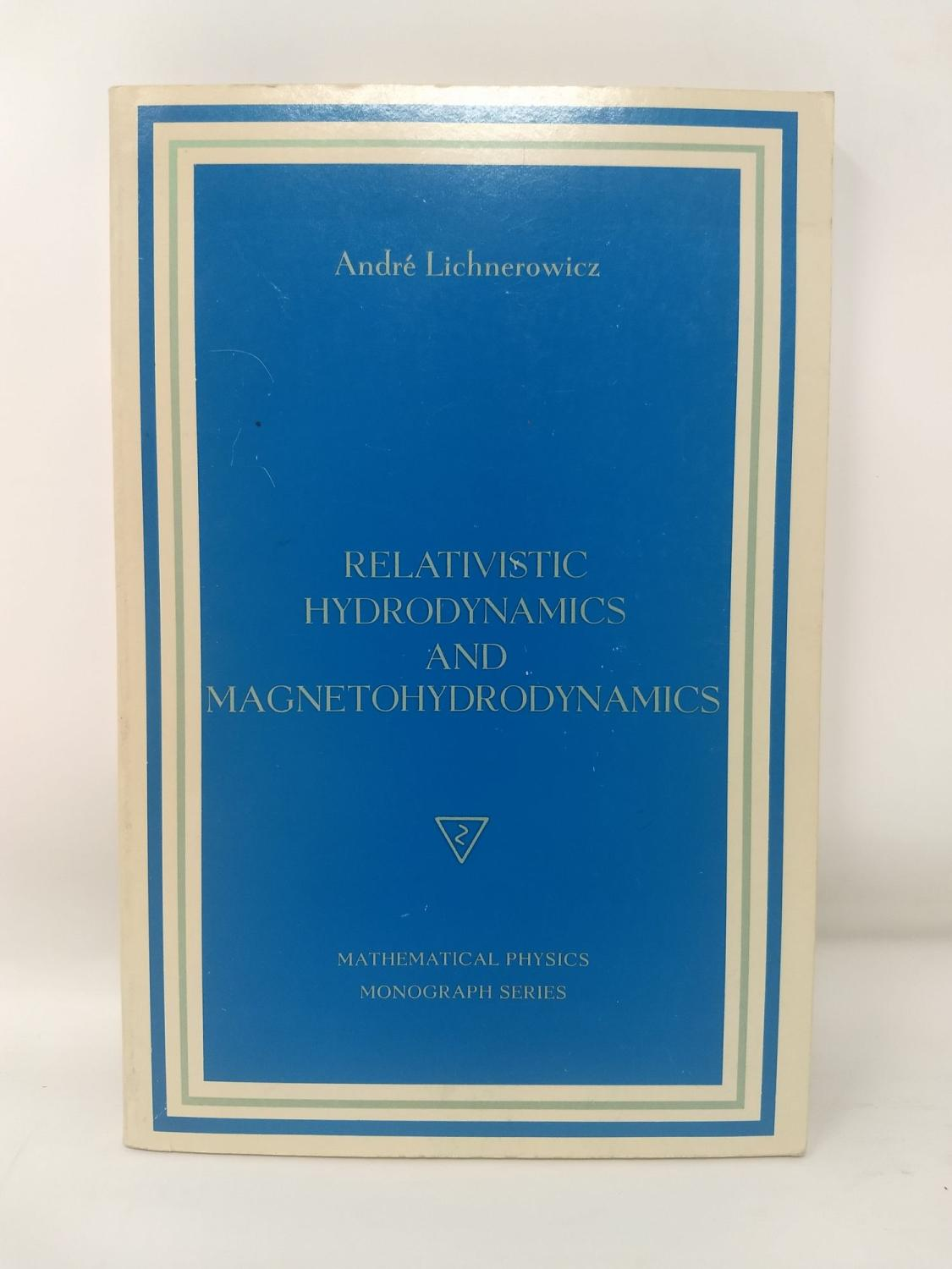 Relativistic hydrodynamics and magnetohydrodynamics; Lectures on the existence of solutions (The Mathematical physics monograph series)