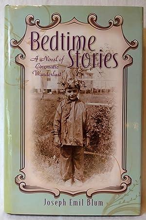 BEDTIME STORIES : A NOVEL OF CINEMATIC: Blum, Joseph Emil