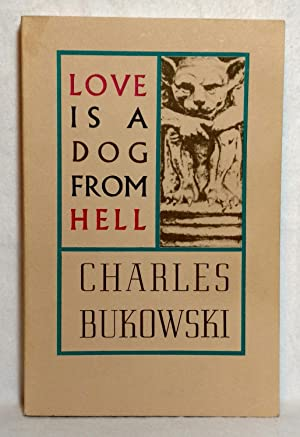 LOVE IS A DOG FROM HELL : Bukowski, Charles