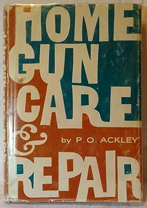 HOME GUN CARE & REPAIR: Ackley, Parker O.