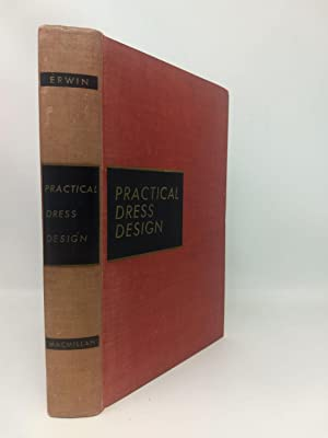 PRACTICAL DRESS DESIGN : PRINCIPLES OF FITTING: Erwin, Mabel D.