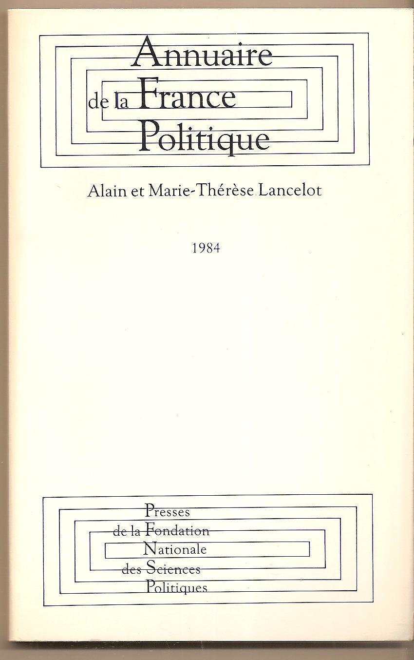 Annuaire De La France Politique - Lancelot Alain Et Marie-Therese Lancelot