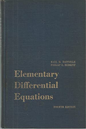 Elementary Differential Equations Fourth Edition: Rainville Earl D. , Phillip E. Bedient