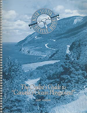 Nova Scotia Bicycle Book : The Cyclist's Guide To Canada's Ocean Playground