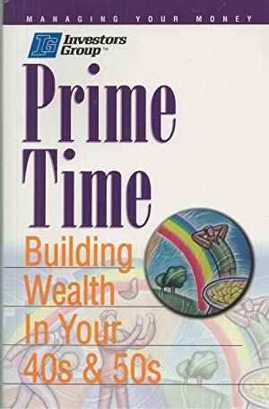 Prime Time, Building Wealth In Your 40s & 50s