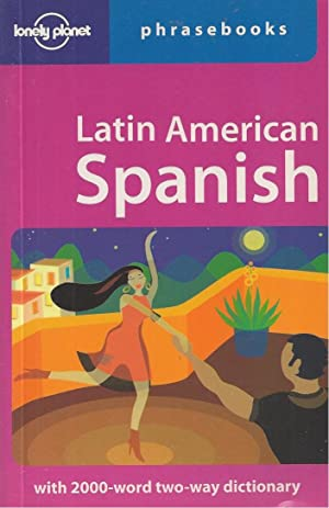 Lonely Planet Latin American Spanish Phrasebook 4th Ed. 4th Edition