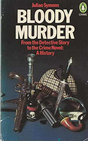 Bloody Murder From the Detective Story to the Crime Novel: a History
