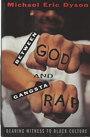 Between God and Gangsta Rap Bearing Witness to Black Culture