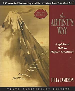 Artist's Way, The A Spiritual Path to Higher Creativity [10th Anniversary Edition]
