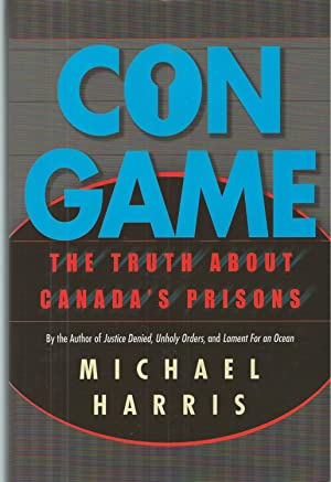 Con Game ** Signed ** The Truth About Canada's Prisons