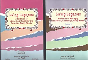 Living Legacies: A Collection Of Inspirational Contemporary Canadian Jewish Women, Volume 1 & 2
