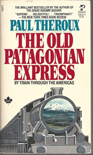 Old Patagonian Express By Train Through The: Theroux, Paul