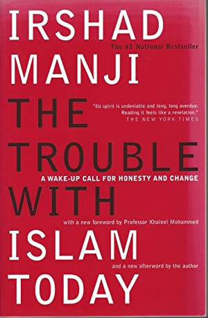Trouble With Islam Today, The A Wake-up Call for Honesty and Change