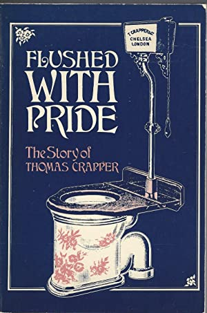 Flushed with Pride The Story of Thomas Crapper