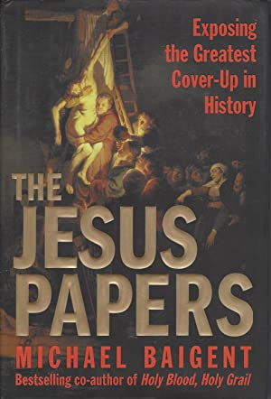 Jesus Papers, The Exposing The Greatest Cover-Up In History