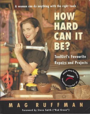 How Hard Can It Be? ToolGirl's Favourite Repairs and Projects