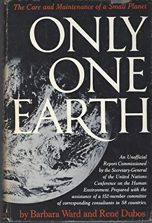 Only One Earth The Care and Maintenance of a Small Planet