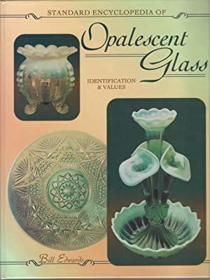 Standard Encyclopedia Of Opalescent Glass Identification & Values