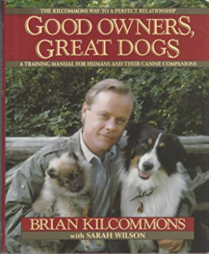 Good Owners, Great Dogs: a training manual for humans and their caninie companions