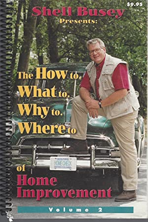 Shell Busey The How To, What To, Why To, Where To, Of Home Improvement Volume 2 (1996)