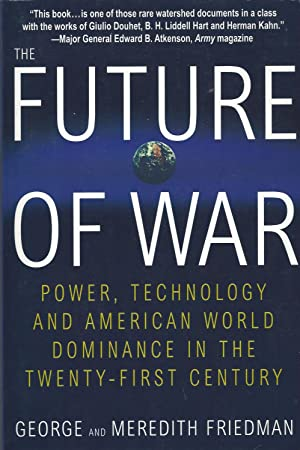 Future Of War, The Power, Technology and American World Dominance in the Twenty-first Century